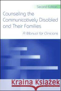 Counseling the Communicatively Disabled and Their Families : A Manual for Clinicians George H. Shames 9780805857443