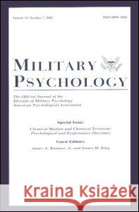 Chemical Warfare and Chemical Terrorism: Psychological and Performance Outcomes: A Special Issue of Military Psychology James A. Romano James M. King 9780805896619