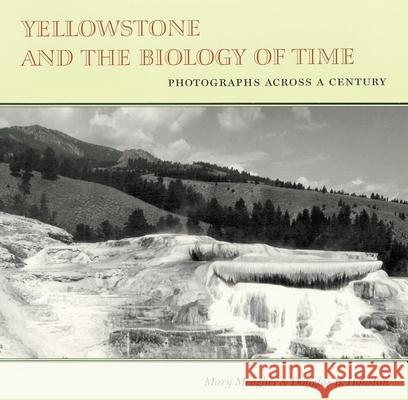 Yellowstone and the Biology of Time: Indian Allotments in Alabama and Mississippi 1830-1860 Mary W. Meagher Douglas B. Houston 9780806130064