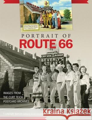 Portrait of Route 66: Images from the Curt Teich Postcard Archives T. Lindsay Baker 9780806153414