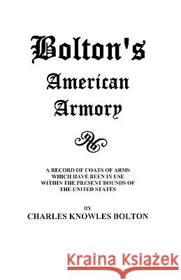 Bolton's American Armory Jina Bolton 9780806300443 Clearfield