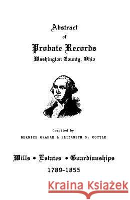 Abstract of Probate Records, Washington County, Ohio Graham 9780806345567 Clearfield