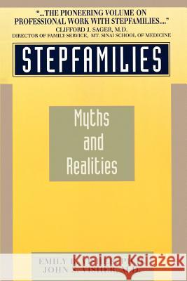 Stepfamilies: Myths and Realities Emily B. Visher John S., M.D. Visher 9780806507439