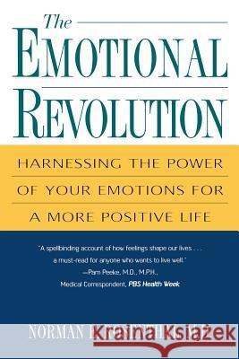 The Emotional Revolution: Harnessing the Power of Your Emotions for a More Positive Life Norman E. Rosenthal 9780806524474