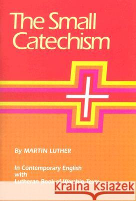 Small Catechism LBW Augsburg Fortress Publishing 9780806610764