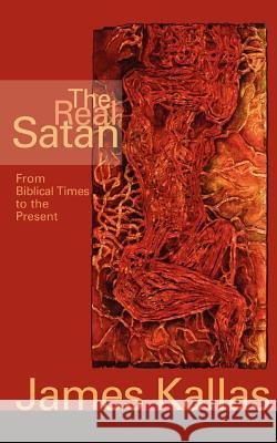 The Real Satan: From Biblical Times to the Present James Kallas 9780806614663