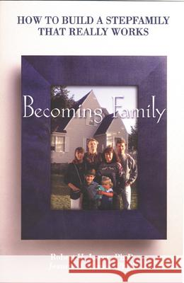 Becoming Family Robert H. Lauer Jeanette C. Lauer Jeanette C. Lauer 9780806637303