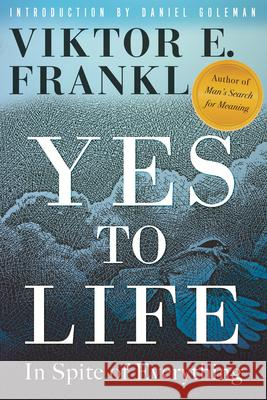 Yes to Life: In Spite of Everything Viktor E. Frankl 9780807005552