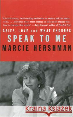 Speak to Me: Grief, Love and What Endures Marcie Hershman 9780807028155