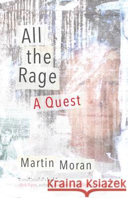 All the Rage: A Quest Martin Moran 9780807086575