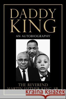 Daddy King: An Autobiography Martin Luther, Jr. King 9780807097762