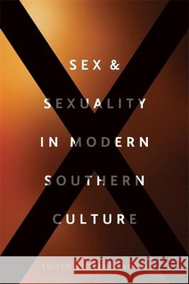 Sex and Sexuality in Modern Southern Culture Trent Brown Claire Strom Stephanie Chalifoux 9780807167625