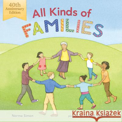 All Kinds of Families: 40th Anniversary Edition Norma Simon Sarah S. Brannen 9780807502860