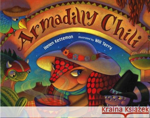 Armadilly Chili Helen Ketteman Will Terry 9780807504581 Albert Whitman & Company