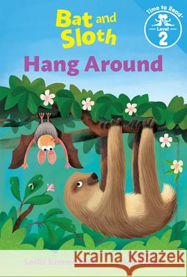 Bat and Sloth Hang Around (Bat and Sloth: Time to Read, Level 2) Leslie Kimmelman Seb Braun 9780807505809