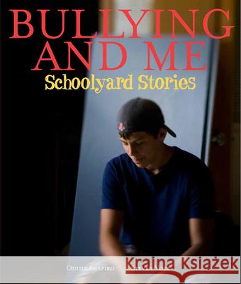 Bullying and Me: Schoolyard Stories Ouisie Shapiro Steven Vote 9780807509210