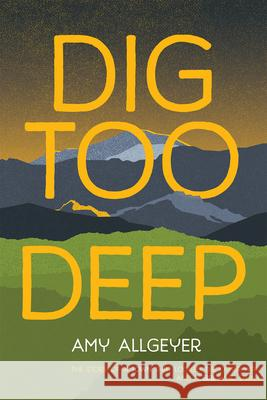 Dig Too Deep Amy Allgeyer 9780807515808