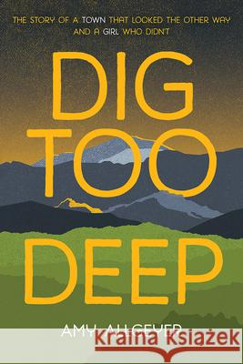 Dig Too Deep Amy Allgeyer 9780807515815