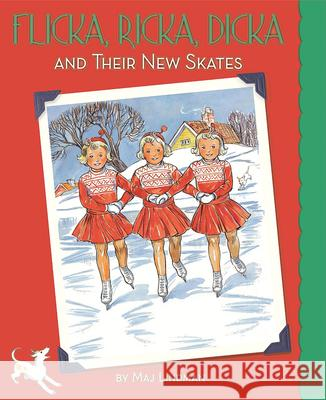 Flicka, Ricka, Dicka and Their New Skates Maj Lindman Maj Lindman 9780807524916