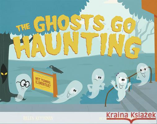 The Ghosts Go Haunting Helen Ketteman Adam Record 9780807528525 Albert Whitman & Company