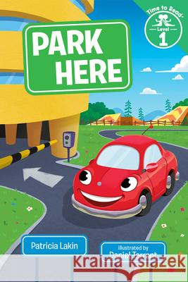 Park Here (Time to Read, Level 1) Patricia Lakin Daniel Tarrant 9780807563694