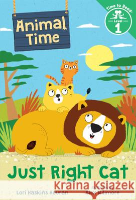 Just Right Cat (Animal Time: Time to Read, Level 1) Lori Haskins Houran Alex Willmore 9780807571910