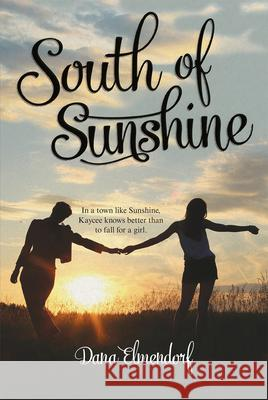 South of Sunshine Dana Elmendorf 9780807575680