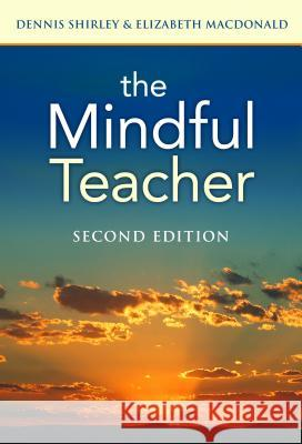 The Mindful Teacher. Second Edition Dennis Shirley Elizabeth A. MacDonald 9780807756843