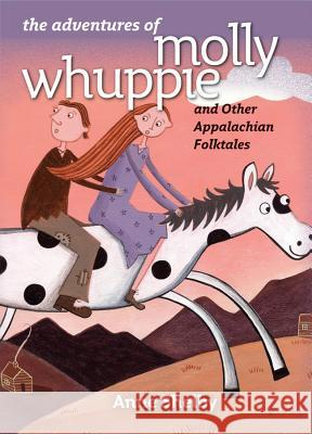 The Adventures of Molly Whuppie and Other Appalachian Folktales Anne Shelby Paula McArdle 9780807831632 University of North Carolina Press