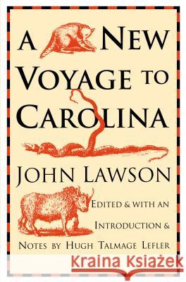 A New Voyage to Carolina John Lawson Hugh T. Lefler 9780807841266