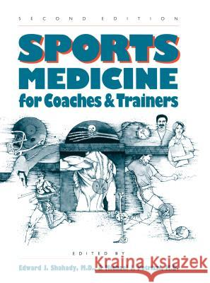 Sports Medicine for Coaches and Trainers Edward J. Shahady Michael J. Petrizzi 9780807843314