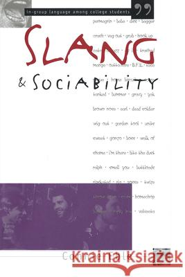 Slang and Sociability: In-Group Language Among College Students Connie Eble 9780807845844