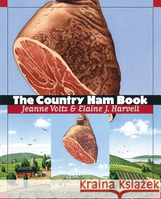 The Country Ham Book Jeanne Voltz Elaine J. Harvell 9780807848272