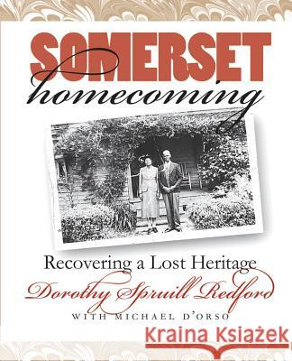 Somerset Homecoming: Recovering a Lost Heritage Dorothy Spruill Redford Michael D'Orso 9780807848432 University of North Carolina Press