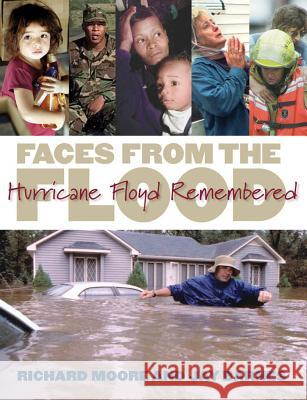Faces from the Flood: Hurricane Floyd Remembered Richard Moore Jay Barnes 9780807855331