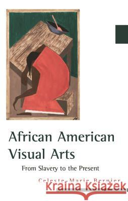 African American Visual Arts: From Slavery to the Present Celeste-Marie Bernier 9780807859339