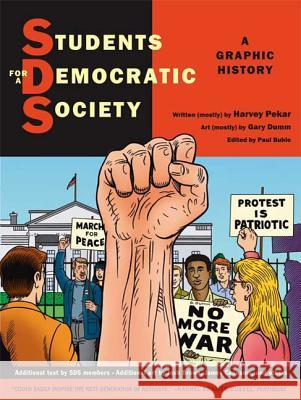 Students for a Democratic Society Harvey Pekar Paul Buhle Gary Dumm 9780809089390