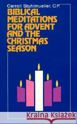 Biblical Meditations for Advent and the Christmas Season Carroll Stuhlmueller 9780809123186