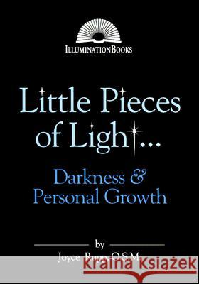 Little Pieces of Light ...: Darkness and Personal Growth Joyce Rupp 9780809135127 Paulist Press