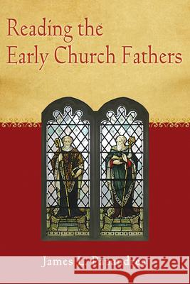 Reading the Early Church Fathers: From the Didache to Nicaea James Leonard Papandrea 9780809147519