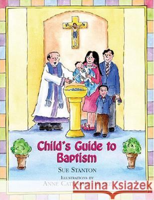 Child's Guide to Baptism Sue Stanton Anne Catharine Blake 9780809167289