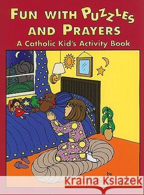 Fun with Puzzles and Prayers: A Catholic Kid's Activity Book Geri B. Haines 9780809167517