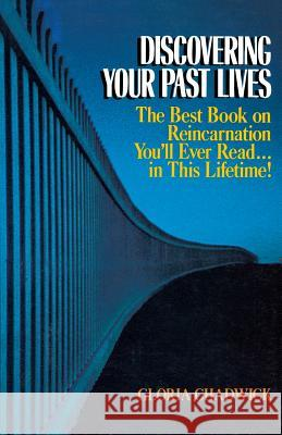Discovering Your Past Lives Gloria Chadwick 9780809245468