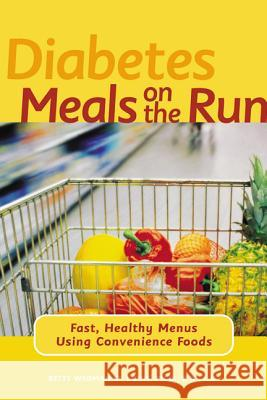 Diabetes Meals on the Run: Fast, Healthy Menus Using Convenience Foods Betty Wedman-S 9780809297887