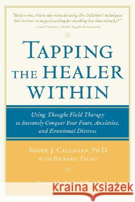 Tapping the Healer Within Roger J., Ph.D. Callahan Richard Trubo Richard Trubo 9780809298808