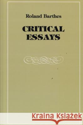 Critical Essays Roland Barthes Richard Howard 9780810105898 Northwestern University Press