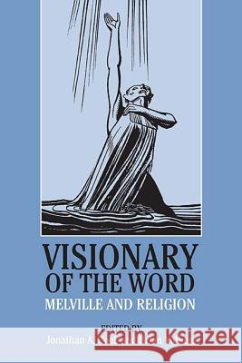 Visionary of the Word: Melville and Religion Brian Yothers Jonathan A. Cook Brian Yothers 9780810134256