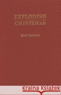 Exploding Chippewas : Poems Mark Turcotte 9780810151222