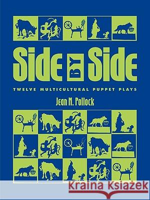 Side by Side: Twelve Multicultural Puppet Plays Jean M. Pollock 9780810833623