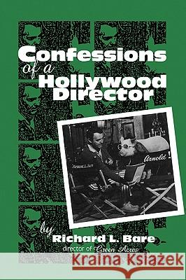 Confessions of a Hollywood Director Richard L. Bare 9780810840324 Scarecrow Press